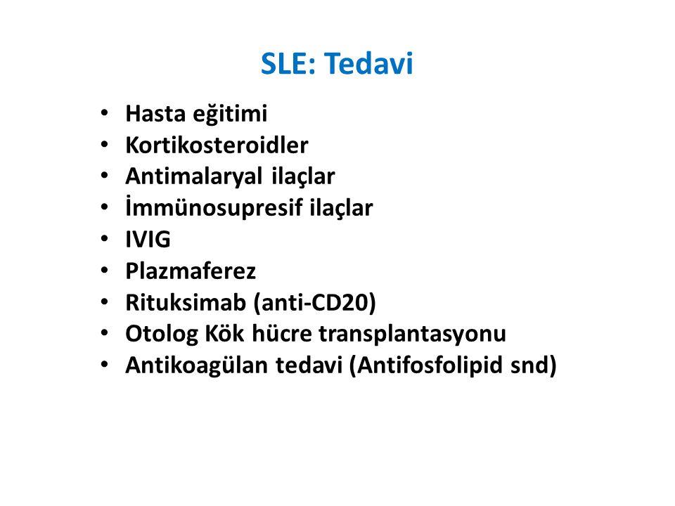 SLE: Tedavi Hasta eğitimi Kortikosteroidler Antimalaryal ilaçlar İmmünosupresif ilaçlar IVIG Plazmaferez Rituksimab (anti-CD20) Otolog Kök hücre transplantasyonu Antikoagülan tedavi (Antifosfolipid snd)