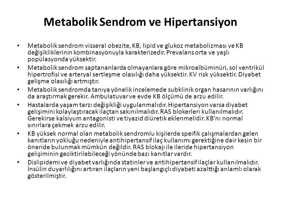 Metabolik Sendrom ve Hipertansiyon Metabolik sendrom visseral obezite, KB, lipid ve glukoz metabolizması ve KB değişikliklerinin kombinasyonuyla karak