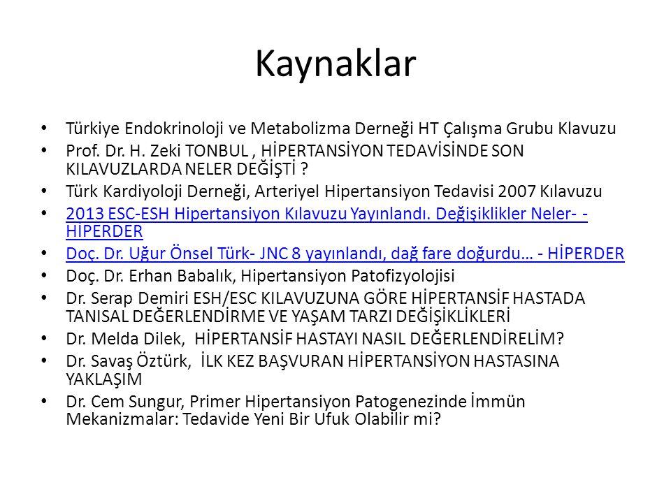 Kaynaklar Türkiye Endokrinoloji ve Metabolizma Derneği HT Çalışma Grubu Klavuzu Prof. Dr. H. Zeki TONBUL, HİPERTANSİYON TEDAVİSİNDE SON KILAVUZLARDA N