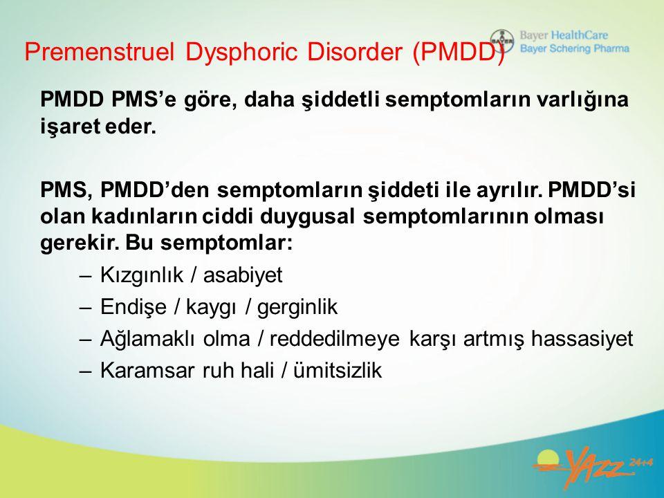 Premenstruel Dysphoric Disorder (PMDD) PMDD PMS'e göre, daha şiddetli semptomların varlığına işaret eder. PMS, PMDD'den semptomların şiddeti ile ayrıl