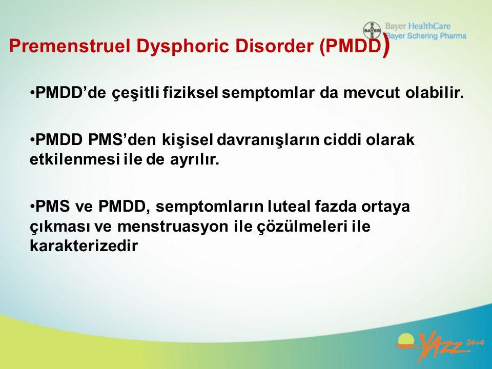 Premenstruel Dysphoric Disorder (PMDD ) PMDD'de çeşitli fiziksel semptomlar da mevcut olabilir. PMDD PMS'den kişisel davranışların ciddi olarak etkile