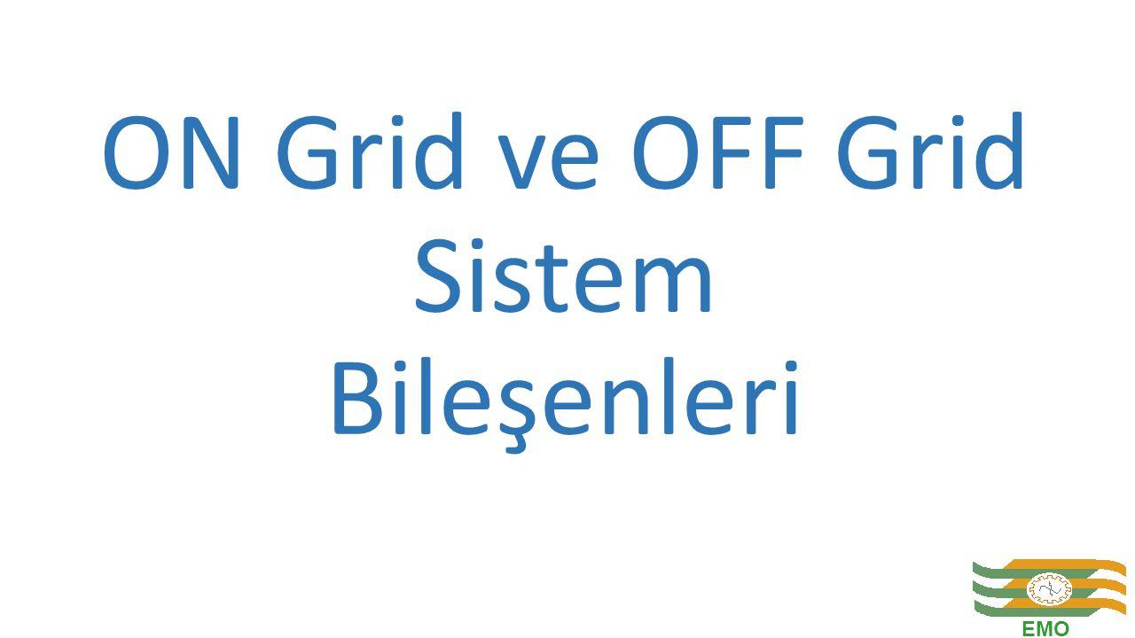 ON Grid ve OFF Grid Sistem Bileşenleri EMO