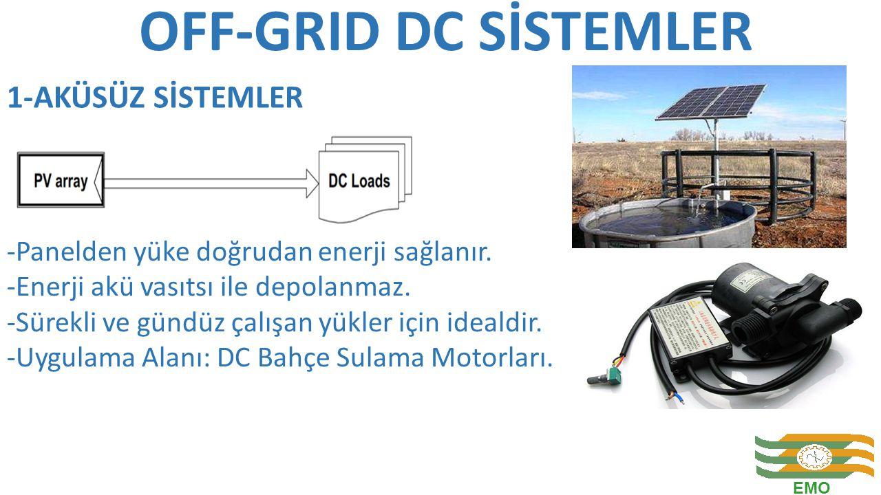 OFF-GRID DC SİSTEMLER -Panelden yüke doğrudan enerji sağlanır. -Enerji akü vasıtsı ile depolanmaz. -Sürekli ve gündüz çalışan yükler için idealdir. -U