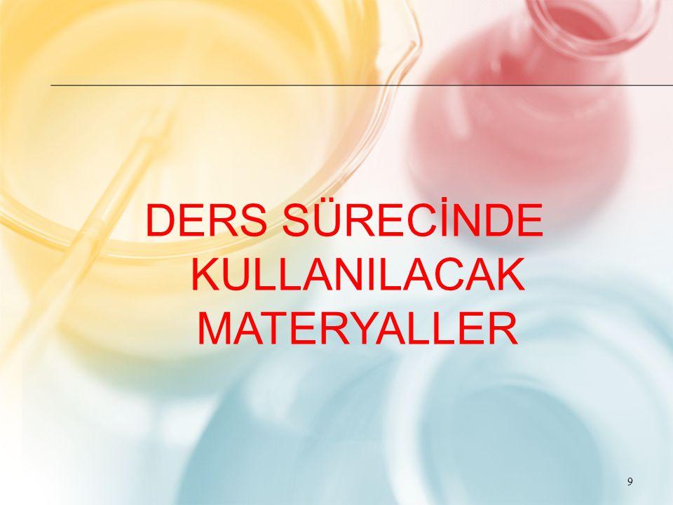 DERS SÜRECİNDE KULLANILACAK MATERYALLER 9