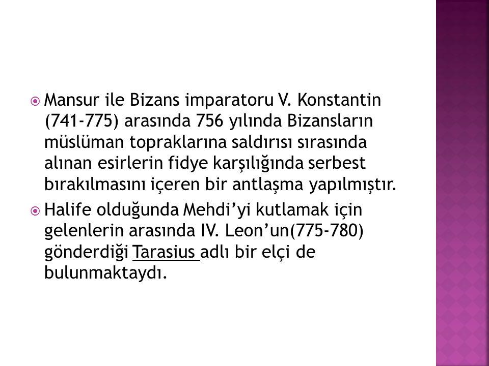  Mansur ile Bizans imparatoru V. Konstantin (741-775) arasında 756 yılında Bizansların müslüman topraklarına saldırısı sırasında alınan esirlerin fid