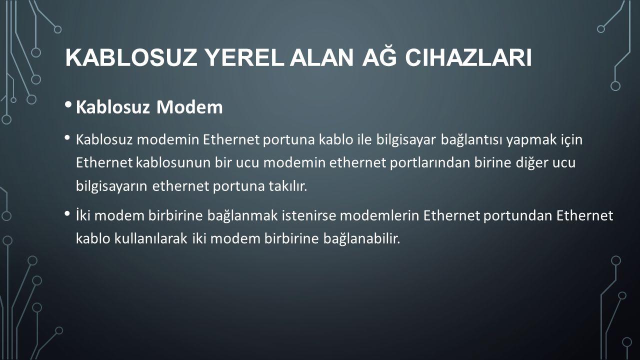 Kablosuz Modem Kablosuz modemin Ethernet portuna kablo ile bilgisayar bağlantısı yapmak için Ethernet kablosunun bir ucu modemin ethernet portlarından
