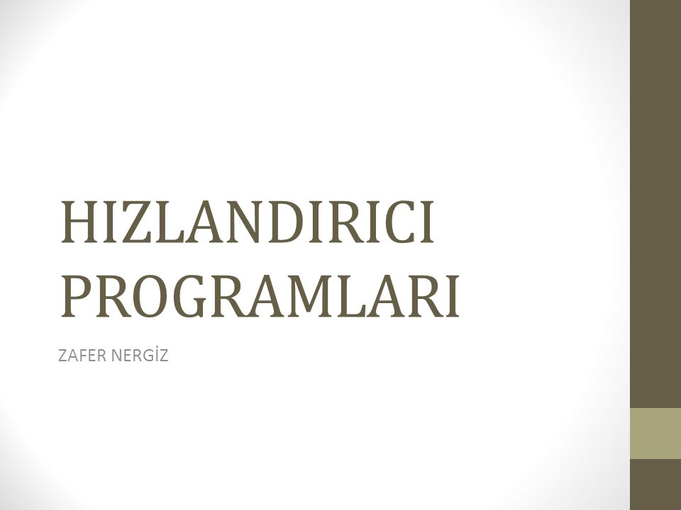 HIZLANDIRICI PROGRAMLARI ZAFER NERGİZ
