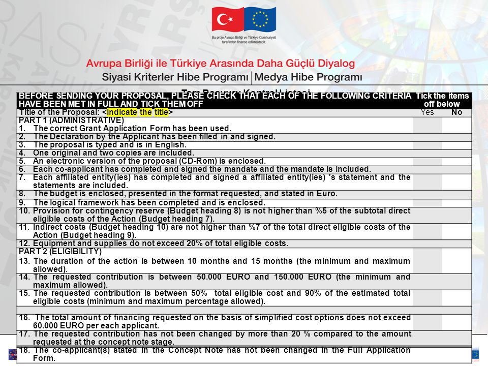 41 Tam Başvuru Kontrol Listesi BEFORE SENDING YOUR PROPOSAL, PLEASE CHECK THAT EACH OF THE FOLLOWING CRITERIA HAVE BEEN MET IN FULL AND TICK THEM OFF