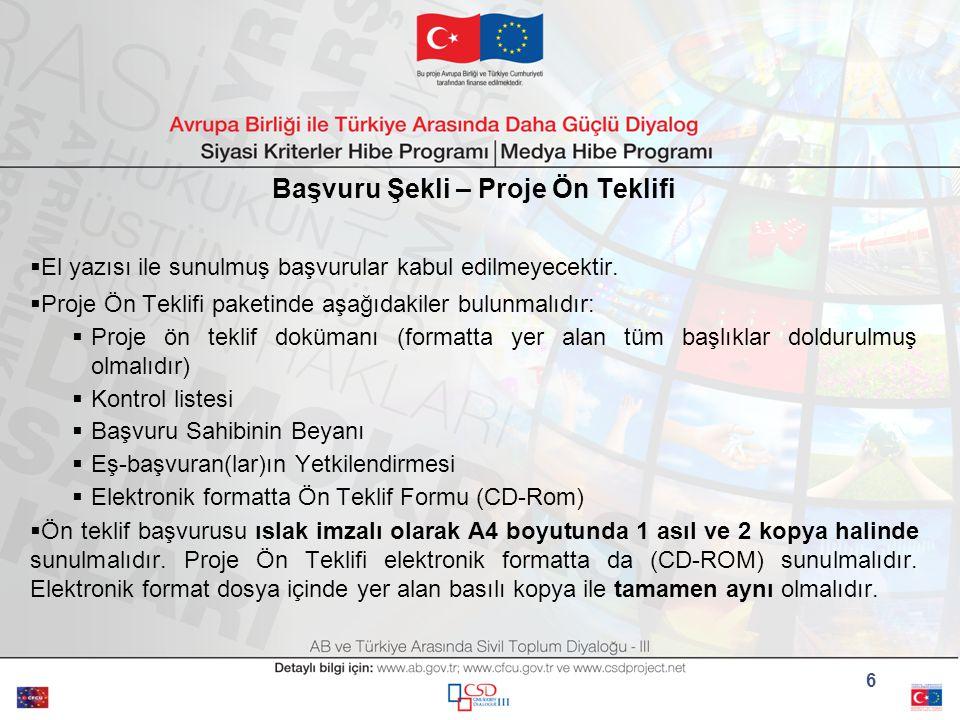 Başvuru Şekli – Proje Ön Teklifi Proje ön teklifi gönderilirken dış zarfın üzerinde gönderi adresine ek olarak:  Referans numarası:  Siyasi Kriterler için TR2010/0135.01-01 ve  Medya için TR2010/0135.01-02  Teklif çağrısının başlığı:  Siyasi Kriterler için «AB ve Türkiye Arasında Sivil Toplum Diyaloğu-III: Siyasi Kriterler Hibe Programı»  Medya için «AB ve Türkiye Arasında Sivil Toplum Diyaloğu-III: Medya Hibe Programı» ve  Başvurulan LOT numarası ve ismi,  Başvuru sahibi kurum/kuruluş'un tam adı ve adresi,  «Açılış oturumundan önce açmayınız» ve «Not to be opened before the opening session » ibareleri, mutlak surette yazılmalıdır.