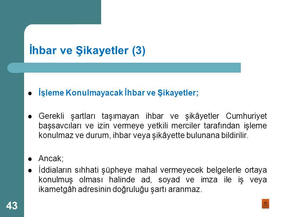 İhbar ve Şikayetler (2) Bu Kanuna göre memurlar ve diğer kamu görevlileri hakkında yapılacak ihbar ve şikâyetler; Soyut ve genel nitelikte olmamalı, İ