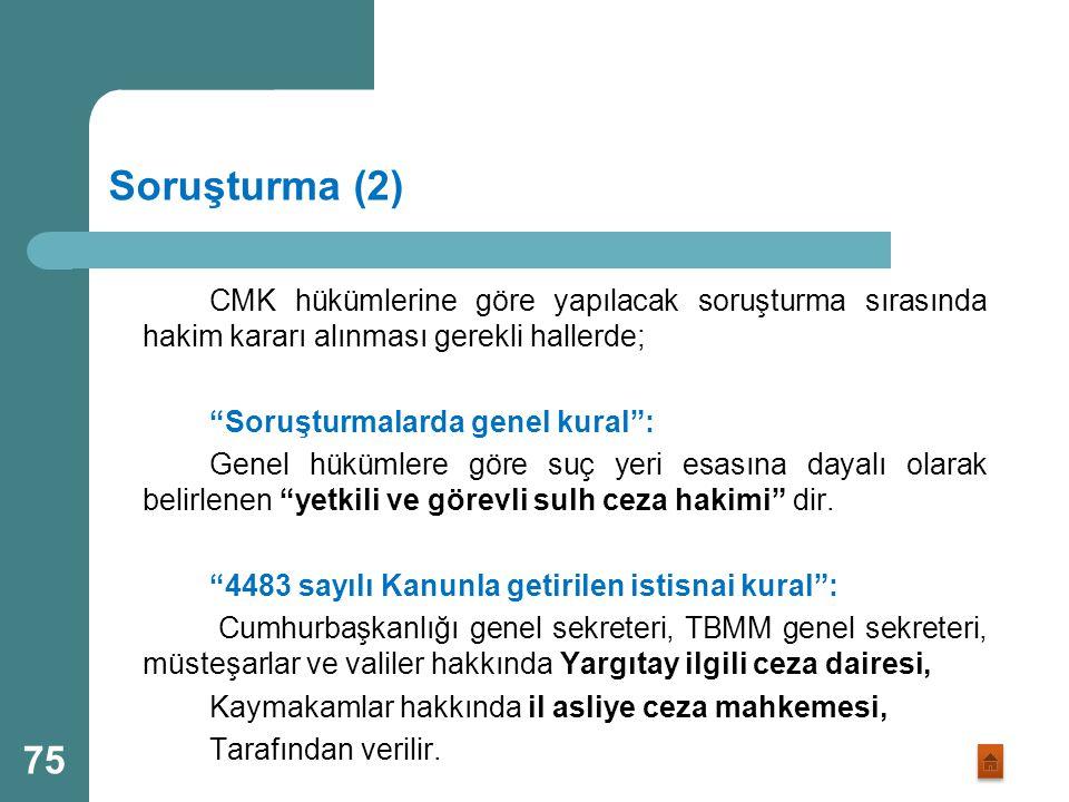 """Soruşturma (1) """"Soruşturmalarda genel kural"""": CMK hükümlerine göre genel kural, soruşturmaların suç yeri esasına dayanarak belirlenen """"yetkili ve göre"""