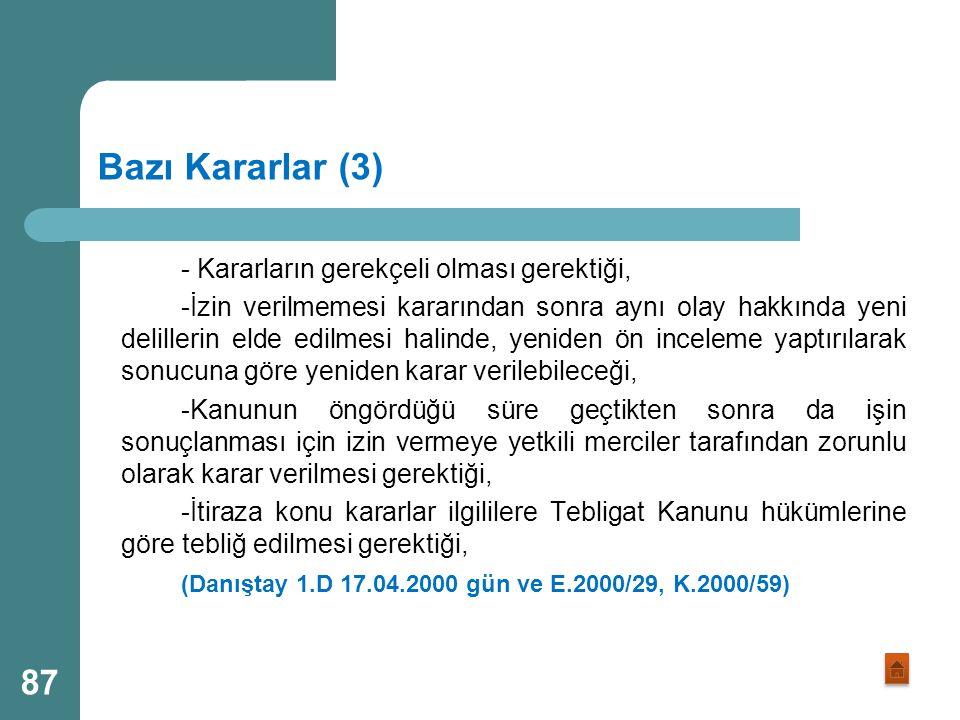 Bazı Kararlar (2) -Ön inceleme görevlerinde, haklarında ön inceleme yapılanların susma haklarını kullanmaları hariç olmak üzere ifadelerinin alınmasın