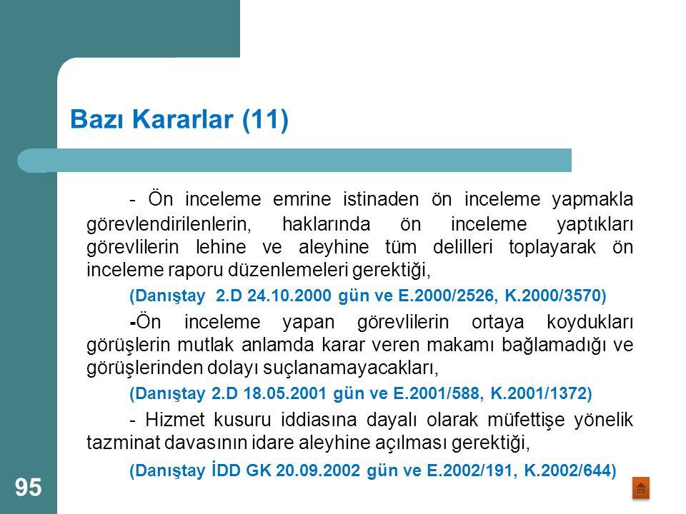 Bazı Kararlar (10) - Usulüne uygun olarak yapılan ihbar ve şikayetlerde kişi ve/veya somut olay belirtilmesi halinde, yetkili merciler tarafından ön i