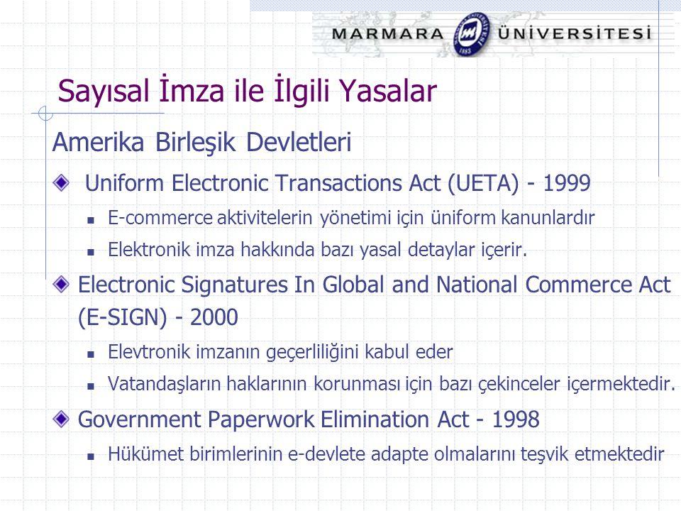 Sayısal İmza ile İlgili Yasalar Amerika Birleşik Devletleri Uniform Electronic Transactions Act (UETA) - 1999 E-commerce aktivitelerin yönetimi için ü