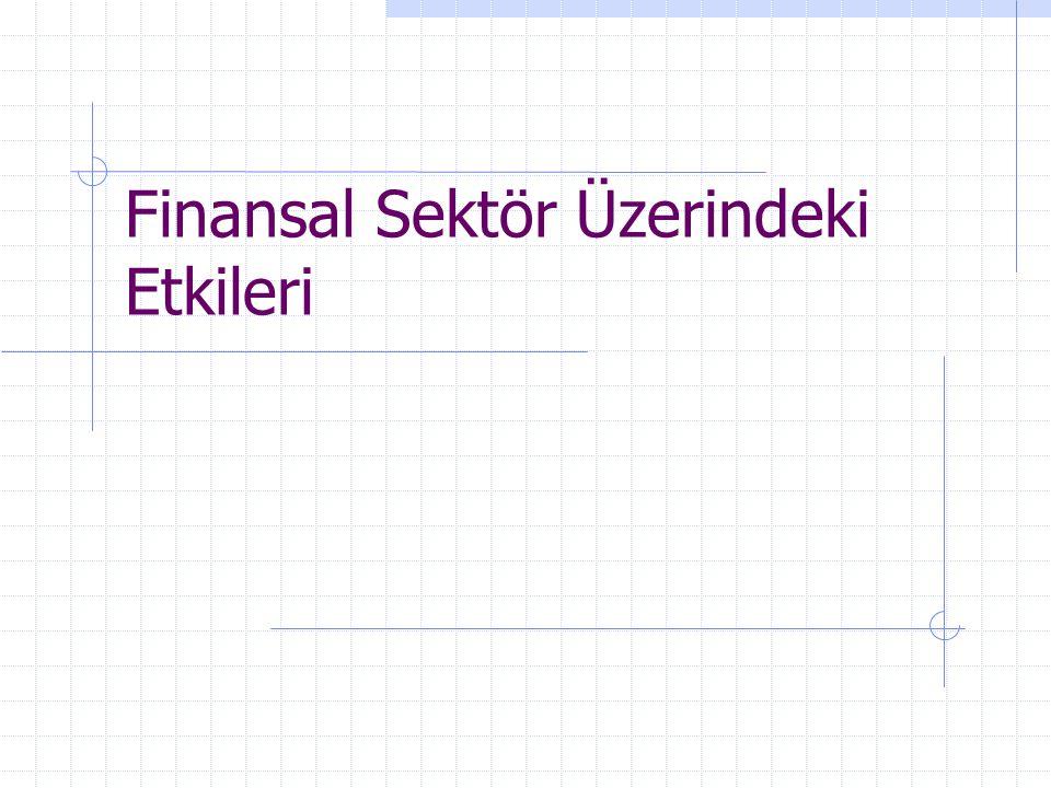 Finansal Sektör Üzerindeki Etkileri