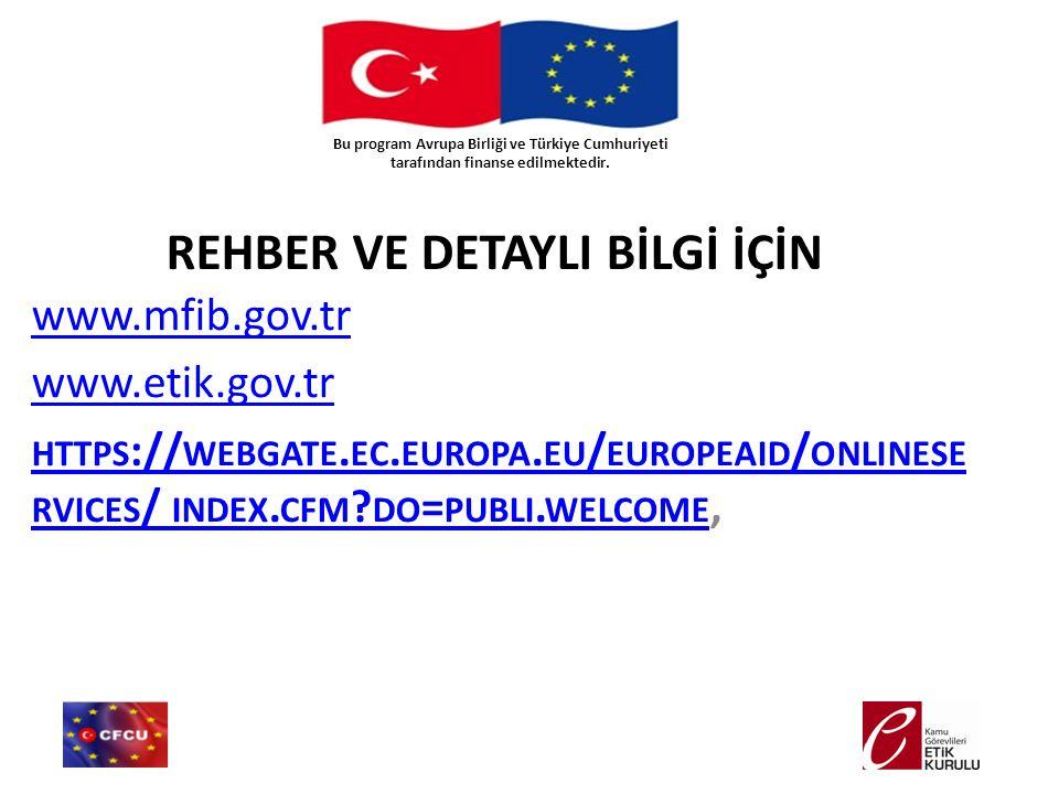 www.mfib.gov.tr www.etik.gov.tr HTTPS :// WEBGATE. EC. EUROPA. EU / EUROPEAID / ONLINESE RVICES / INDEX. CFM ? DO = PUBLI. WELCOME HTTPS :// WEBGATE.