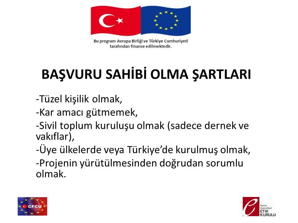 -Tüzel kişilik olmak, -Kar amacı gütmemek, -Sivil toplum kuruluşu olmak (sadece dernek ve vakıflar), -Üye ülkelerde veya Türkiye'de kurulmuş olmak, -P