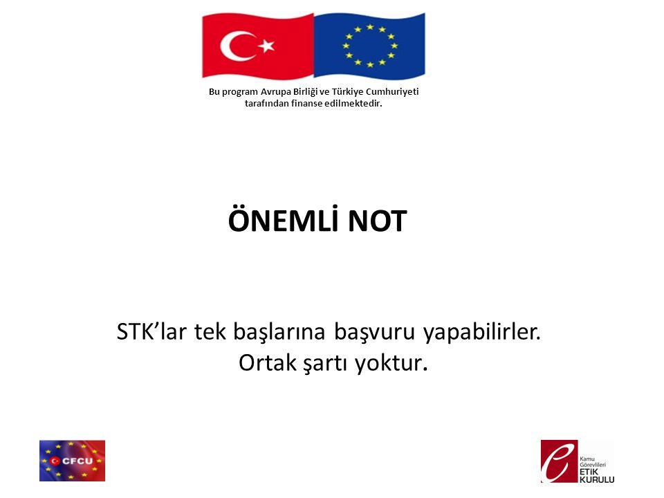Bu program Avrupa Birliği ve Türkiye Cumhuriyeti tarafından finanse edilmektedir. ÖNEMLİ NOT STK'lar tek başlarına başvuru yapabilirler. Ortak şartı y