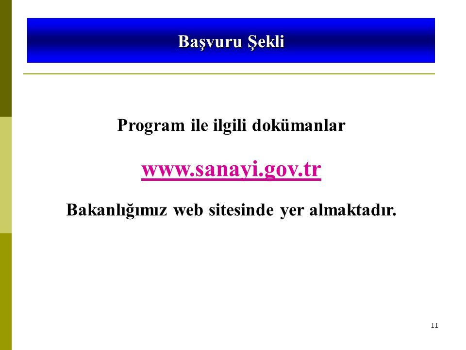 11 5746 SAYILI KANUN VE 26953 SAYILI YÖNETMELİK Program ile ilgili dokümanlar www.sanayi.gov.tr Bakanlığımız web sitesinde yer almaktadır.