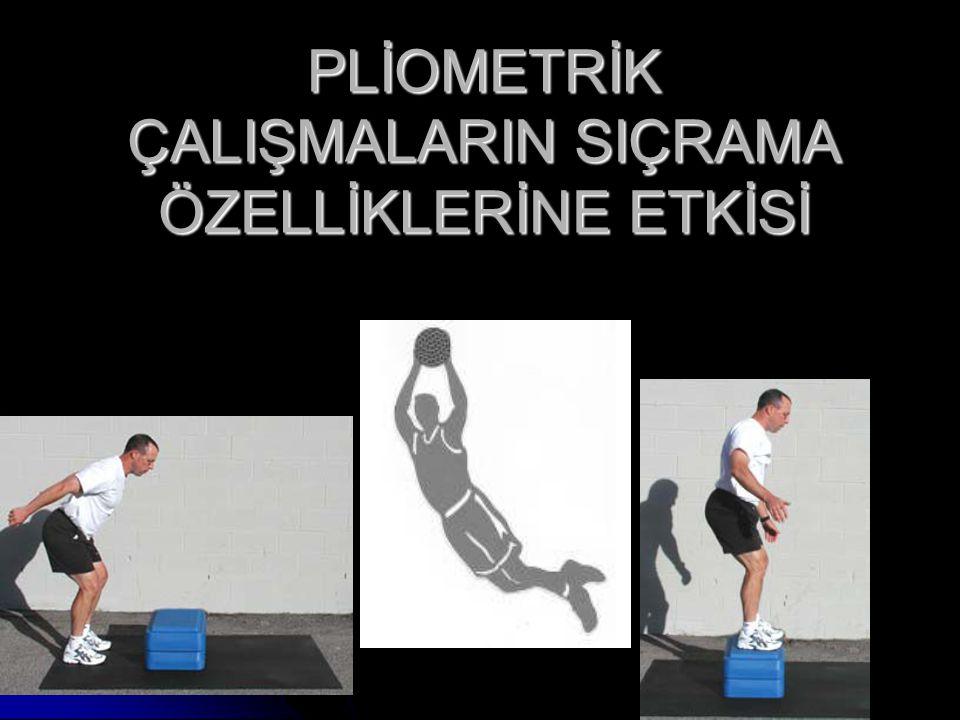 4) Pliometrik antrenmanda önce genel olarak ısınılmalı.