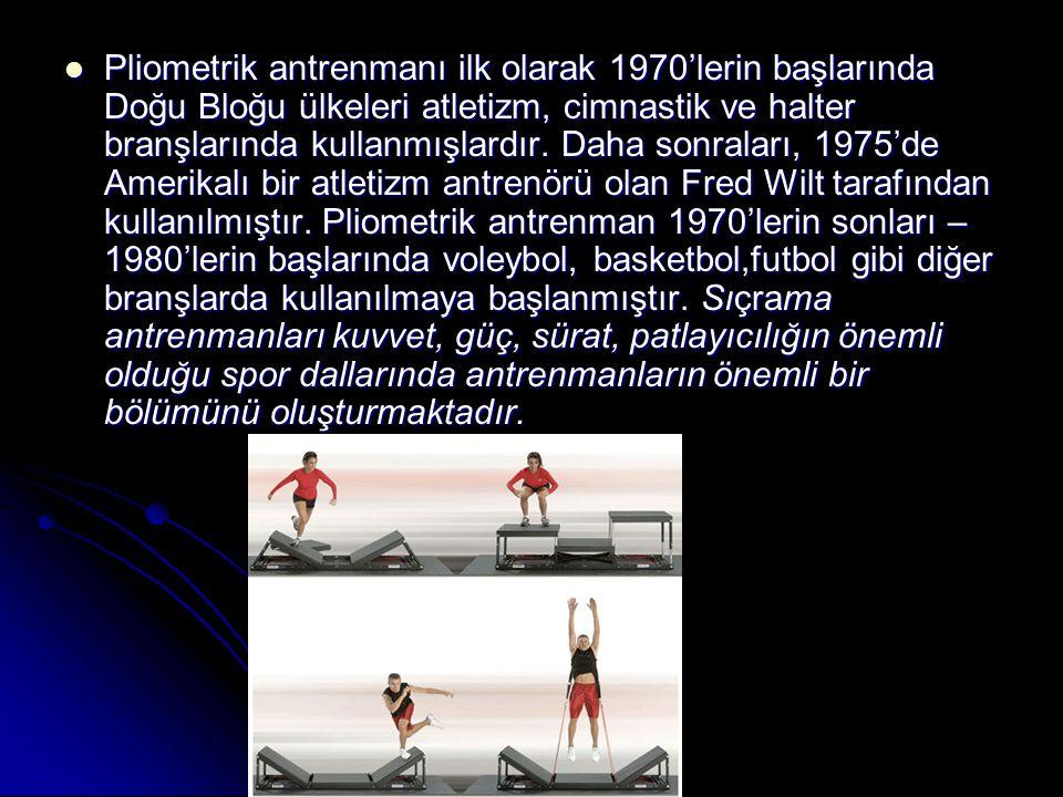 Pliometrik antrenmanı ilk olarak 1970'lerin başlarında Doğu Bloğu ülkeleri atletizm, cimnastik ve halter branşlarında kullanmışlardır. Daha sonraları,