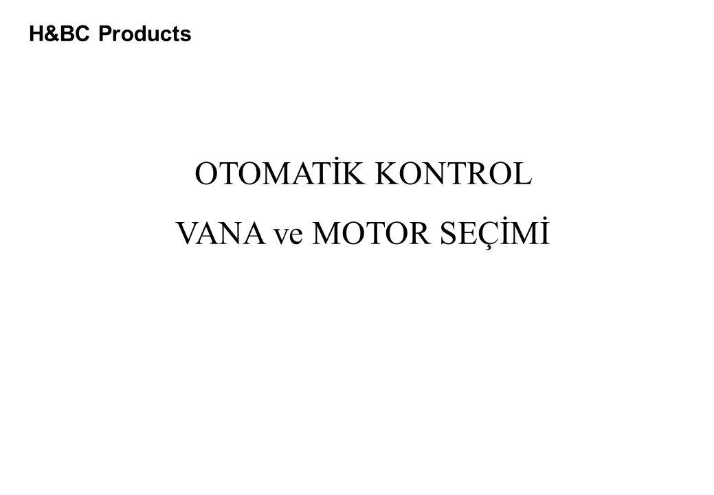 H&BC Products OTOMATİK KONTROL VANA ve MOTOR SEÇİMİ