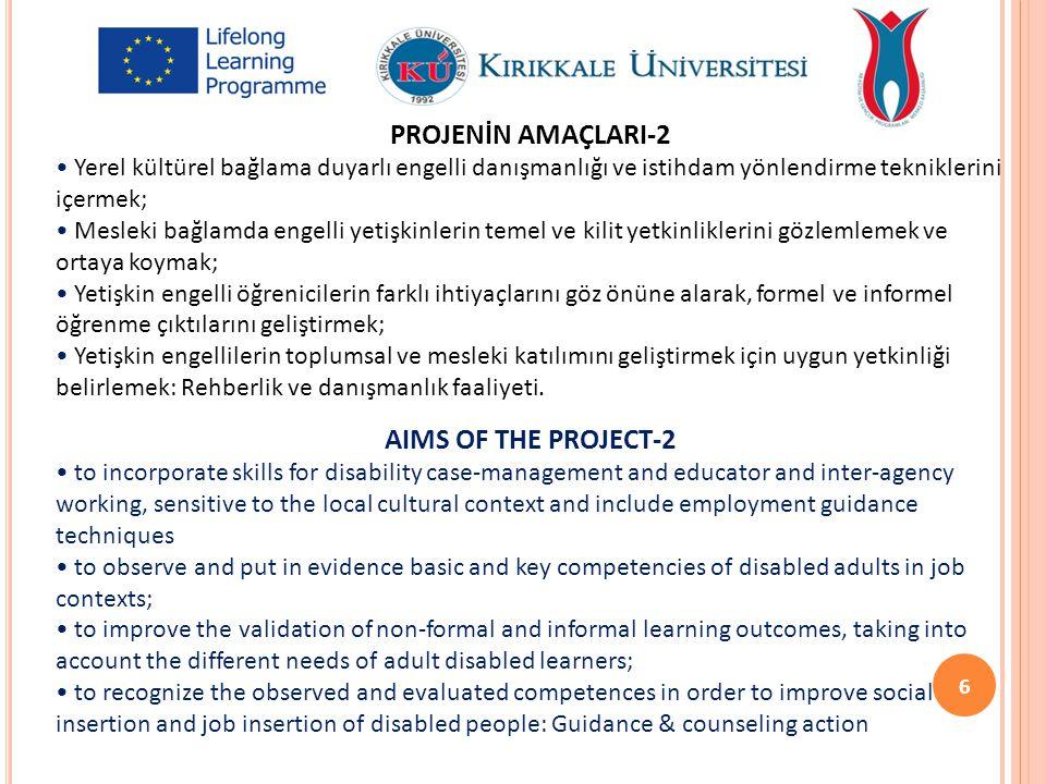 PROJENİN AMAÇLARI-2 Yerel kültürel bağlama duyarlı engelli danışmanlığı ve istihdam yönlendirme tekniklerini içermek; Mesleki bağlamda engelli yetişki