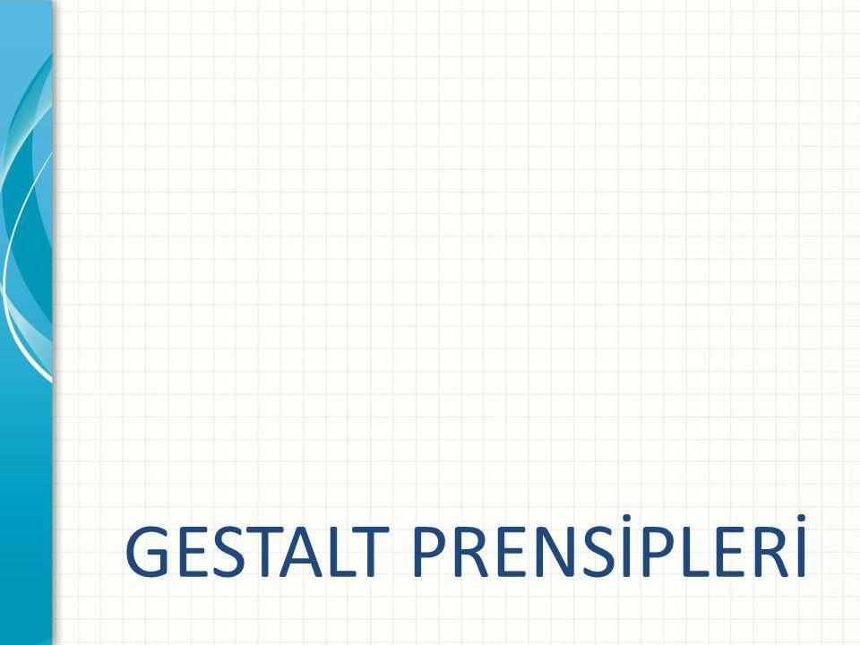 GESTALT PRENSİPLERİ