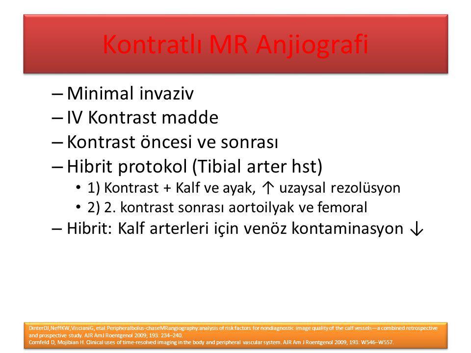 – Minimal invaziv – IV Kontrast madde – Kontrast öncesi ve sonrası – Hibrit protokol (Tibial arter hst) 1) Kontrast + Kalf ve ayak, ↑ uzaysal rezolüsy