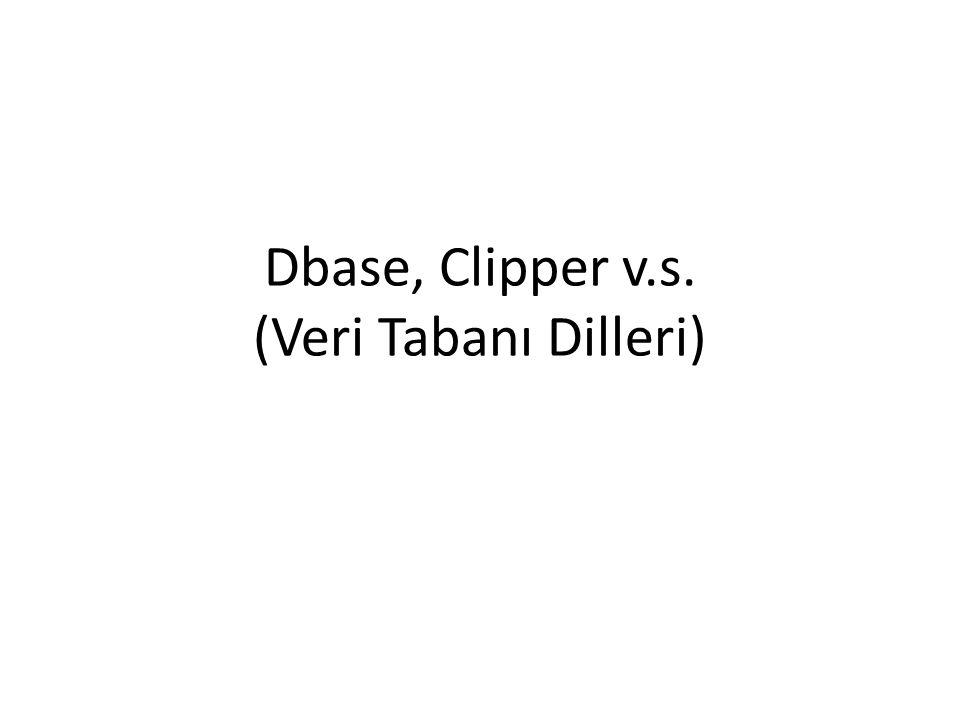 Dbase, Clipper v.s. (Veri Tabanı Dilleri)