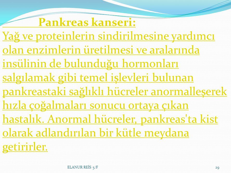 Pankreas kanseri: Yağ ve proteinlerin sindirilmesine yardımcı olan enzimlerin üretilmesi ve aralarında insülinin de bulunduğu hormonları salgılamak gibi temel işlevleri bulunan pankreastaki sağlıklı hücreler anormalleşerek hızla çoğalmaları sonucu ortaya çıkan hastalık.