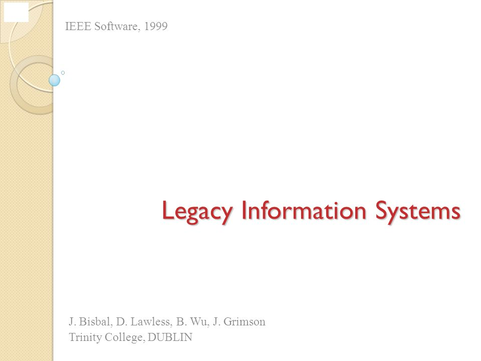 Legacy Information Systems Legacy Information Systems J.