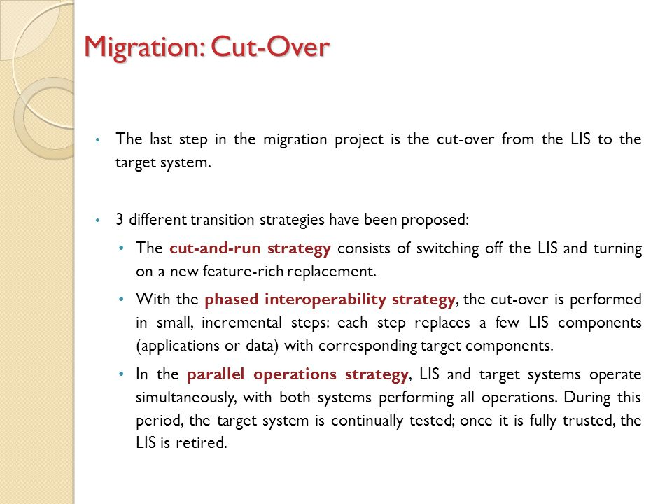 The last step in the migration project is the cut-over from the LIS to the target system.