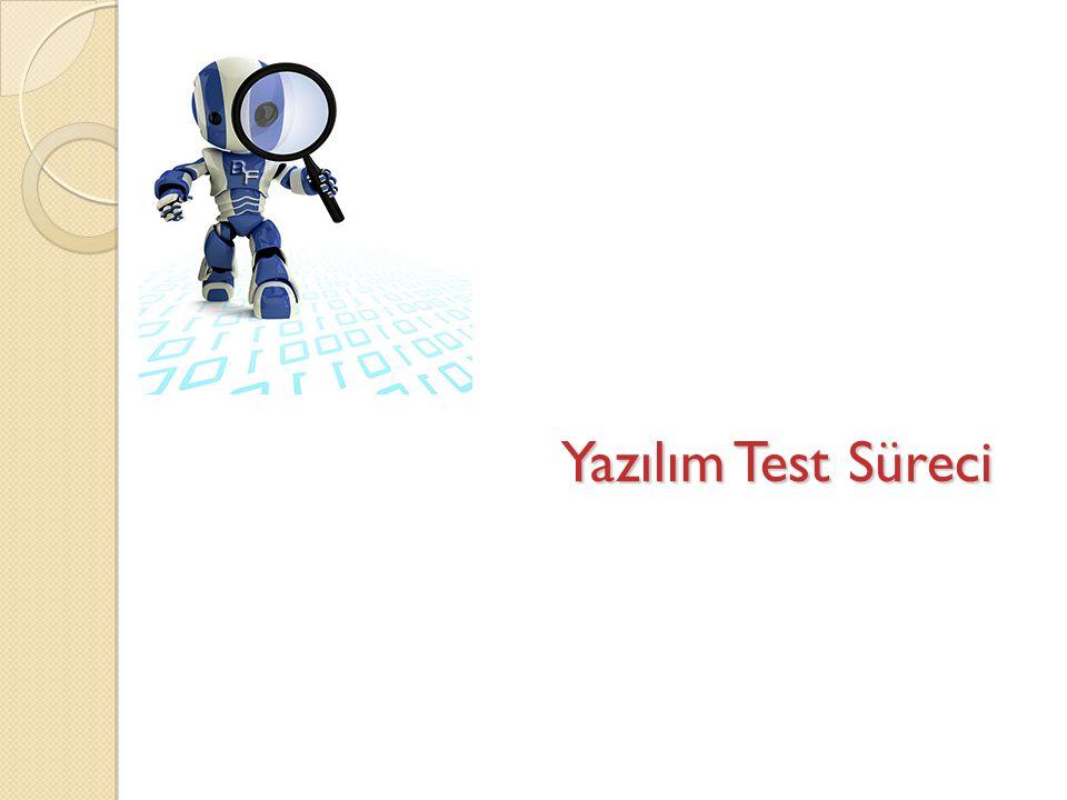 Yazılım Test Süreci