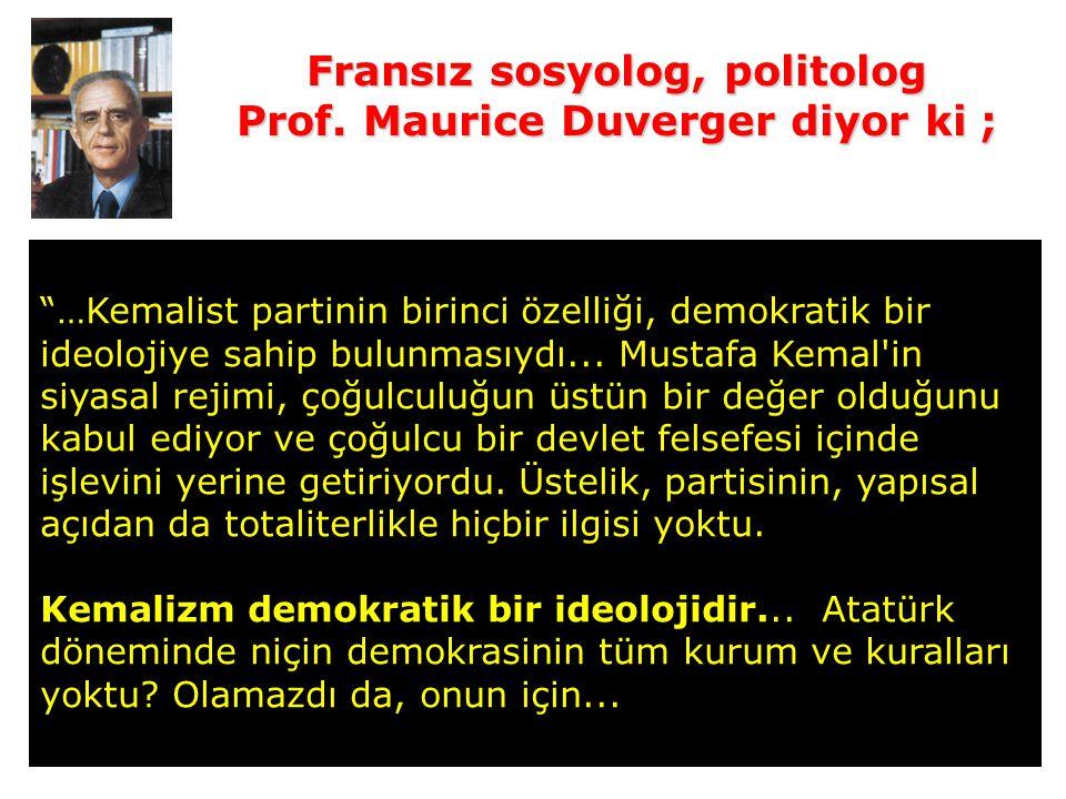 13 …Kemalist partinin birinci özelliği, demokratik bir ideolojiye sahip bulunmasıydı...