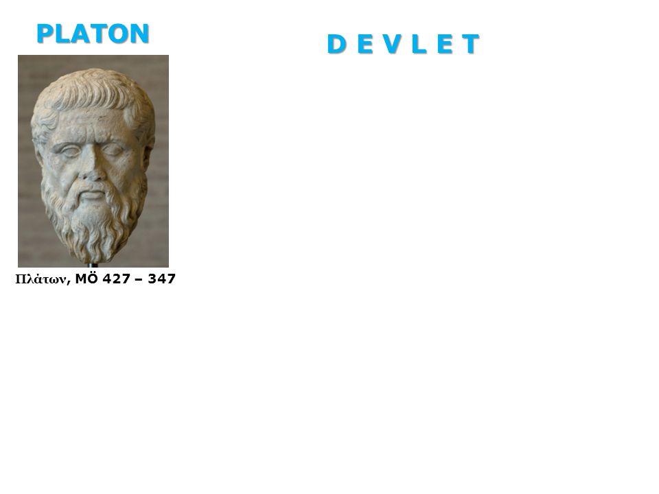 Πλάτων, MÖ 427 – 347 PLATON D E V L E T
