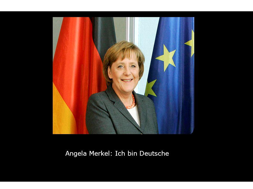 Angela Merkel: Ich bin Deutsche