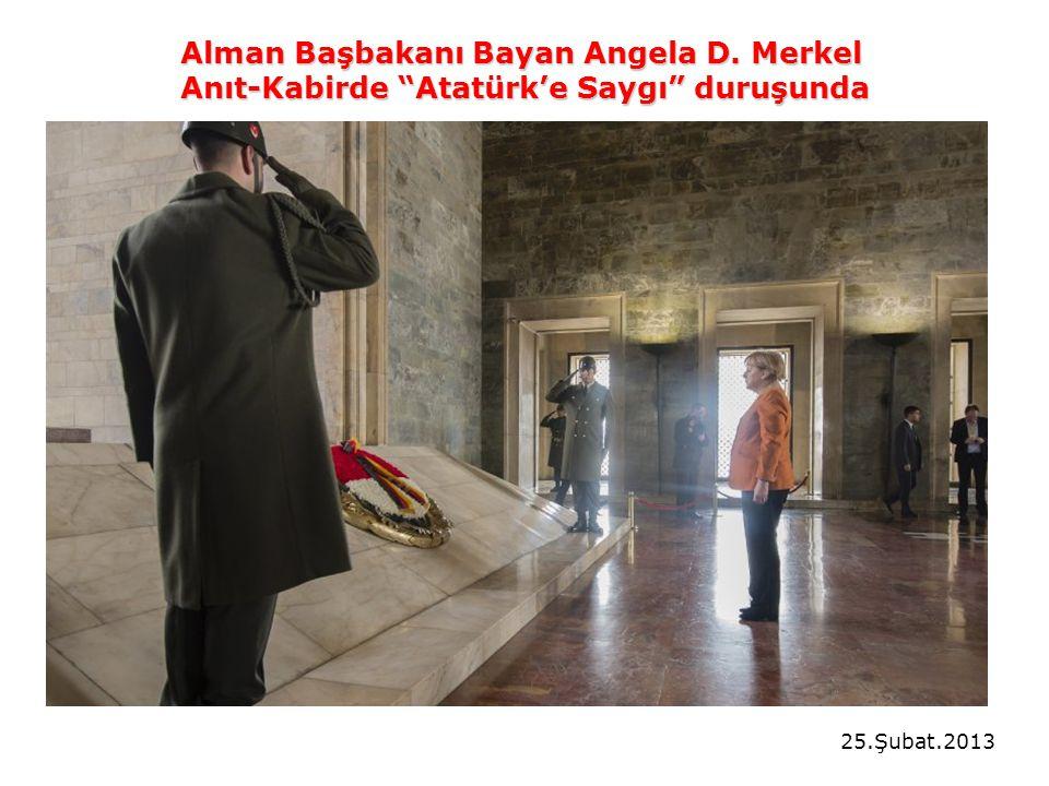 Alman Başbakanı Bayan Angela D. Merkel Anıt-Kabirde Atatürk'e Saygı duruşunda 25.Şubat.2013