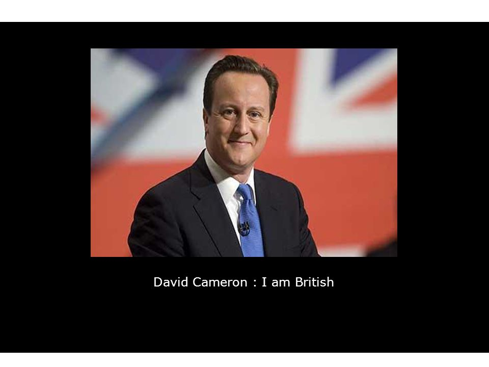 David Cameron : I am British