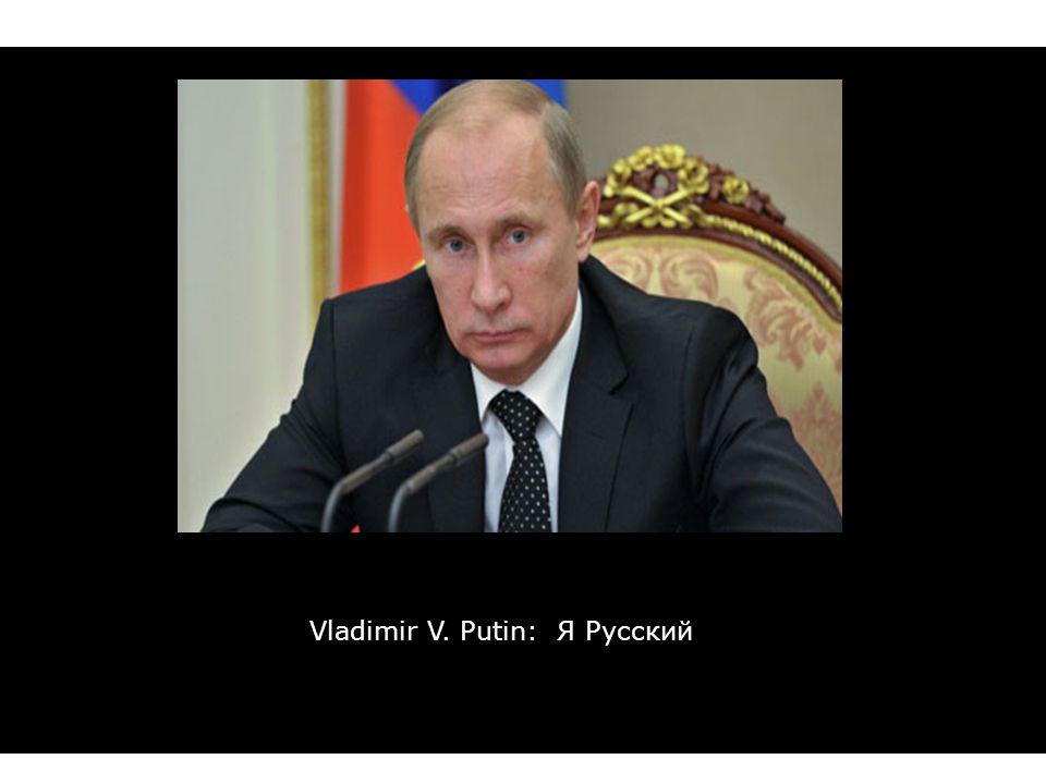 Vladimir V. Putin: Я Русский