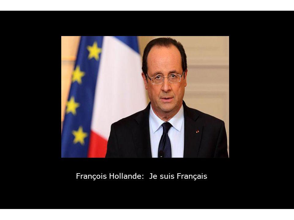 François Hollande: Je suis Français