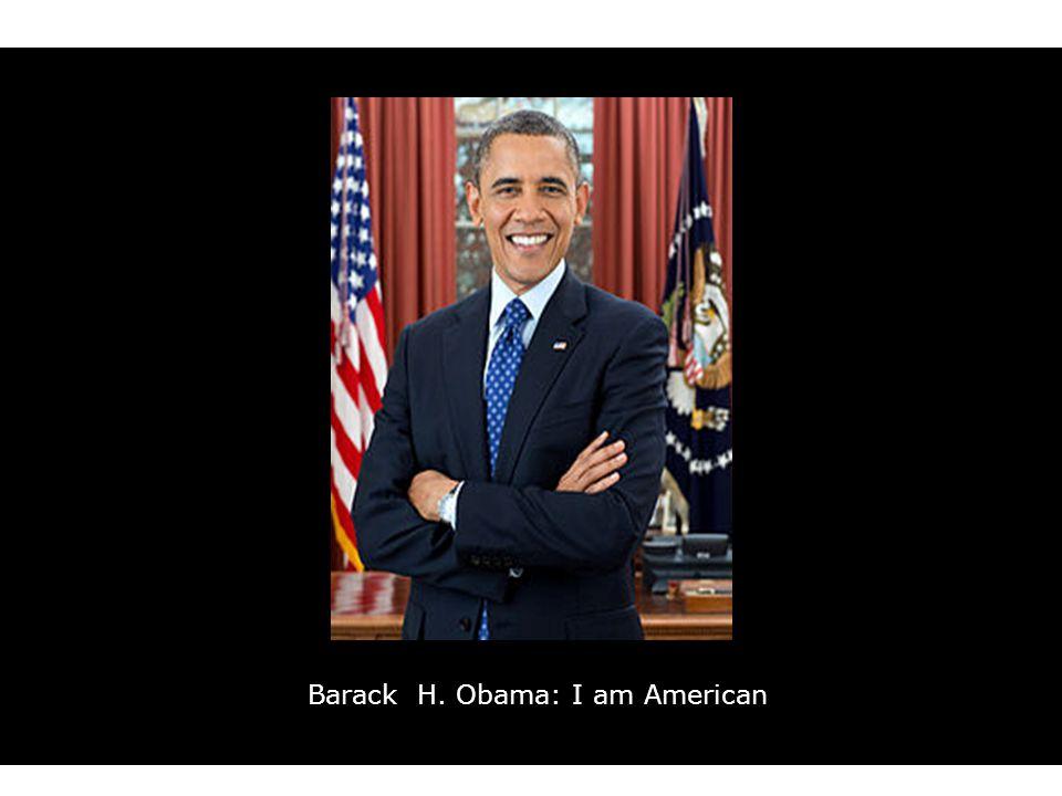 Barack H. Obama: I am American