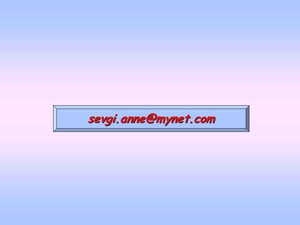 sevgi.anne@mynet.comsevgi.anne@mynet.com