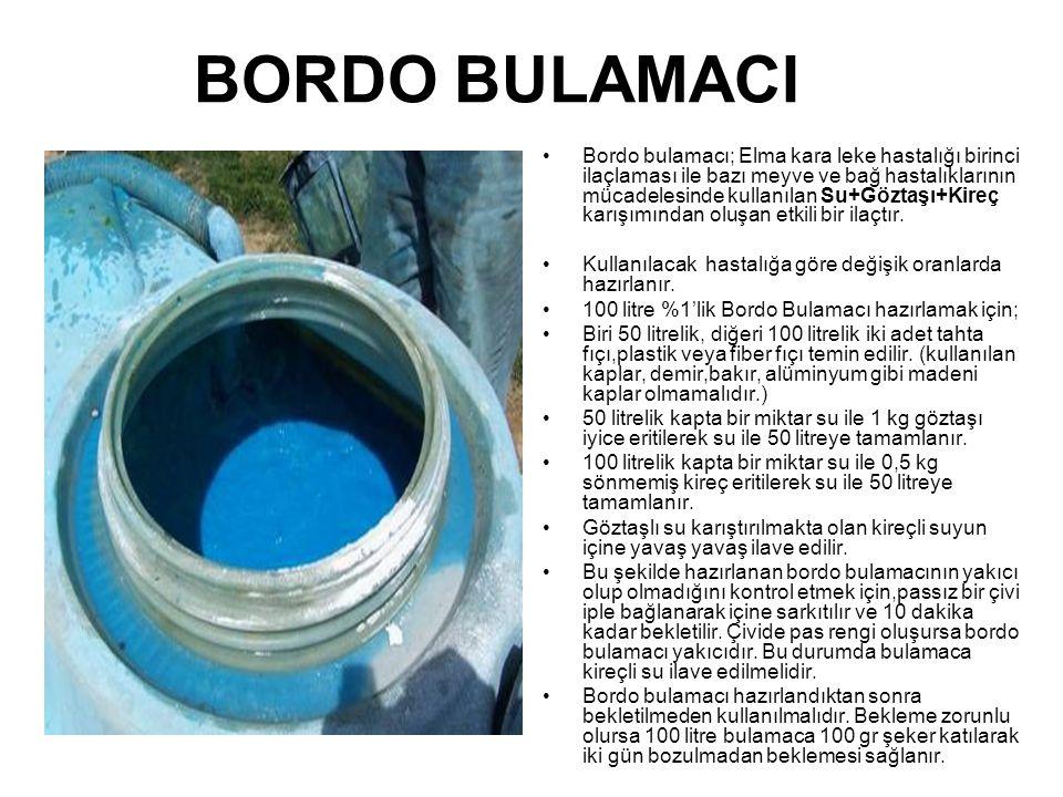 BORDO BULAMACI Bordo bulamacı; Elma kara leke hastalığı birinci ilaçlaması ile bazı meyve ve bağ hastalıklarının mücadelesinde kullanılan Su+Göztaşı+K
