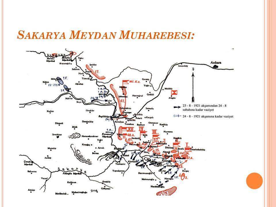 S AKARYA M EYDAN M UHAREBESI : İnönü savaşlarında yenilen Yunanlılar,tüm güçleri ile taarruza geçti.Afyon, Eskişehir,Kütahya'yı işgal ettiler.TBMM, Mustafa Kemal Paşa'yı başkomutanlığa getirdi.Mustafa Kemal Paşa Vatanın her karış toprağı Türk kanıyla ıslanmadıkça terk olunamaz.Kesin olarak gerekmedikçe küçük bir tepecik bile terk edilmeyecektir. diyerek Türk tarafının savaş planını ortaya koydu.