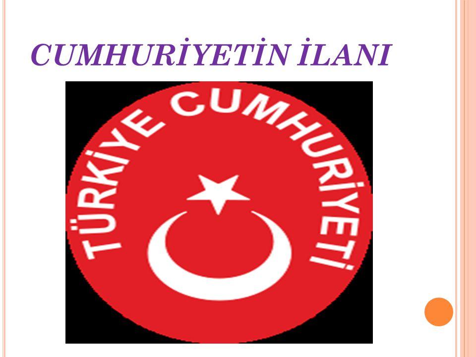 CUMHURİYETİN İLANI Lozan Barış Antlaşması'nın ardından devletin yönetim şekli üzerine tartışılıyordu. Mustafa Kemal Paşa Türk milletine en uygun yönet