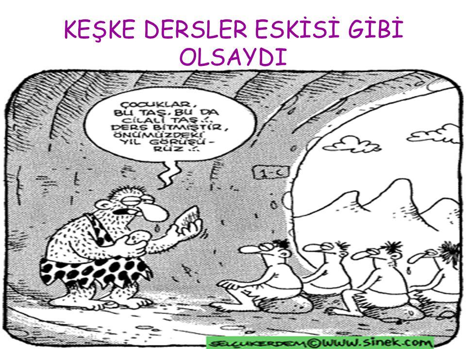 KEŞKE DERSLER ESKİSİ GİBİ OLSAYDI
