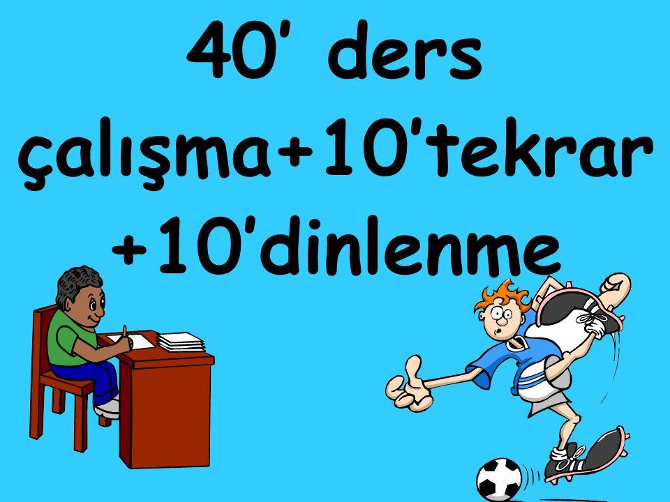 40' ders çalışma+10'tekrar +10'dinlenme