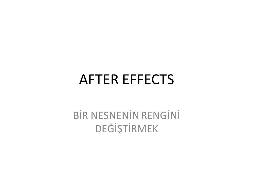 AFTER EFFECTS BİR NESNENİN RENGİNİ DEĞİŞTİRMEK