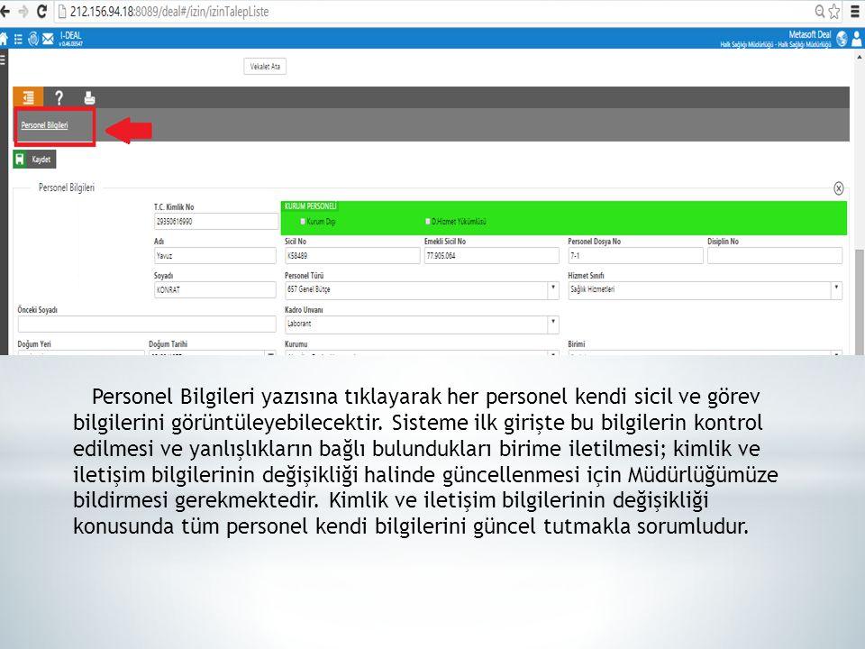 Personel Bilgileri yazısına tıklayarak her personel kendi sicil ve görev bilgilerini görüntüleyebilecektir. Sisteme ilk girişte bu bilgilerin kontrol
